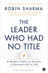 The Leader Who Had No Title Kindle Edition