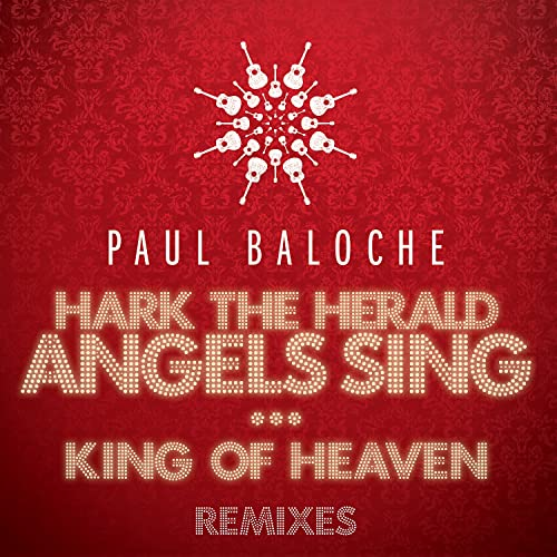 Hark The Herald Angels Sing King Of Heaven Remixes By