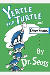 Yertle the Turtle and Other Stories (Classic Seuss) Kindle Edition