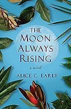 The Moon AlwaysRising: A Novel