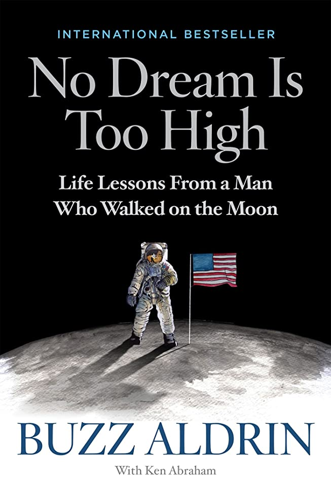 師匠数値間違えたNo Dream Is Too High: Life Lessons From a Man Who Walked on the Moon (English Edition)