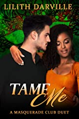 Tame Me: A BWWM second chance romance (Masquerade Club Duet Book 2) Kindle Edition
