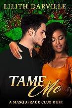 Tame Me: A BWWM second chance romance (Masquerade Club Duet Book 2)