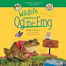 Wildlife According to Og the Frog: Og the Frog, Book 3