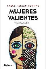 Mujeres valientes: Prólogo de Rosa María Calaf (PENINSULA) (Spanish Edition) Format Kindle