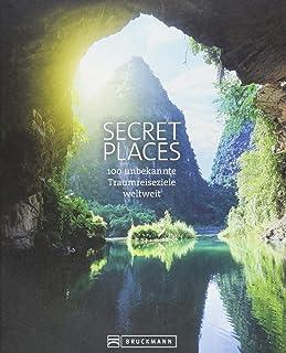 Secret Places. 100 Traumreiseziele der Welt, die man gesehen