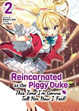 Reincarnated as the Piggy Duke: This Time I'm Gonna Tell Her How I Feel! Volume 2 (English Edition)
