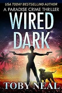 Wired Dark: Vigilante Justice Thriller Series (Paradise Crime Thrillers Book 4)
