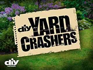 Yard Crashers Season 10