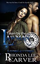 Taken by the Lawman (Lawmen of Wyoming Book 6)
