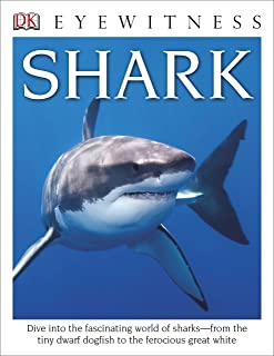 DK Eyewitness Books: Shark: Dive into the Fascinating World of Sharks from the Tiny Dwarf Dogfish to the Fer