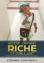 votre enfant riche et brillant: ce que les grands hommes enseignent aux enfants (French Edition)