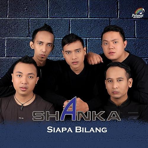 Siapa Bilang by Shanka Band on Amazon Music - Amazon com