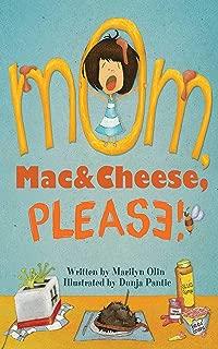 Mom, Mac & Cheese, Please!