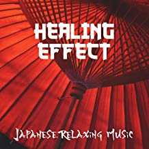 Healing Effect: Japanese Relaxing Music for Mind, Body & Soul