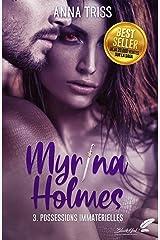Myrina Holmes, tome 3 : Possessions immatérielles Format Kindle