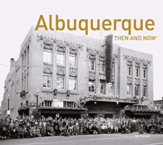 Albuquerque Then and Now