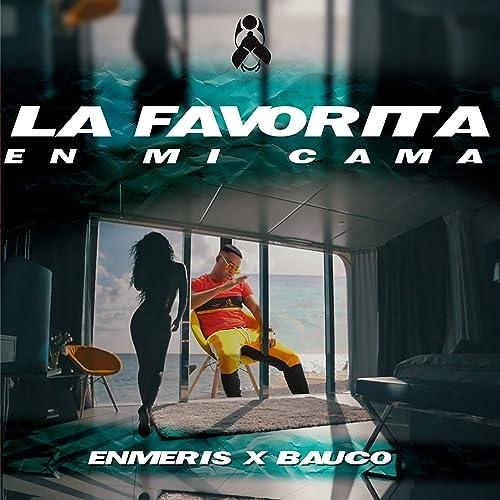 La Favorita En Mi Cama de Enmeris (feat. Bauco) en Amazon Music ...