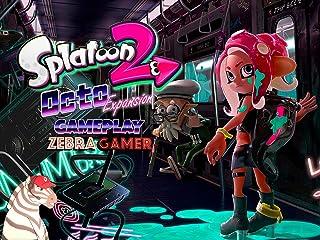 Clip: Splatoon 2 Octo Expansion Gameplay - Zebra Gamer