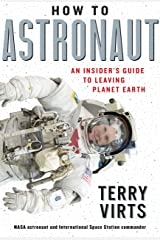 How to Astronaut: An Insider's Guide to Leaving Planet Earth (English Edition) eBook Kindle