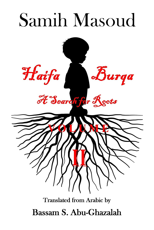卵広大な舗装Haifa ~ Burqa: A Search for Roots Volume II (Haifa ~ Burqa . . . . A Search for Roots Volume II Book 2) (English Edition)