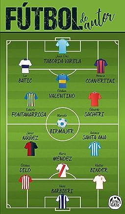 Fútbol de autor: Los escritores salen a la cancha (La letra del Gato) (Spanish Edition)