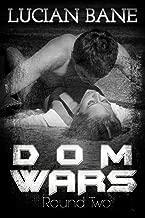 Dom Wars Round Two