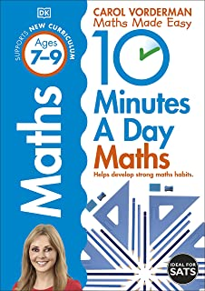 10 Minutes A Day Maths, Ages 7-9 (Key Stage 2): Supports the National Curriculum, Helps Develop Strong Maths Skills