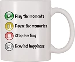 4 All Times Play The Moments Pause The Memories Stop Hurting Rewind Happiness Movie Coffee Mug (11 oz)