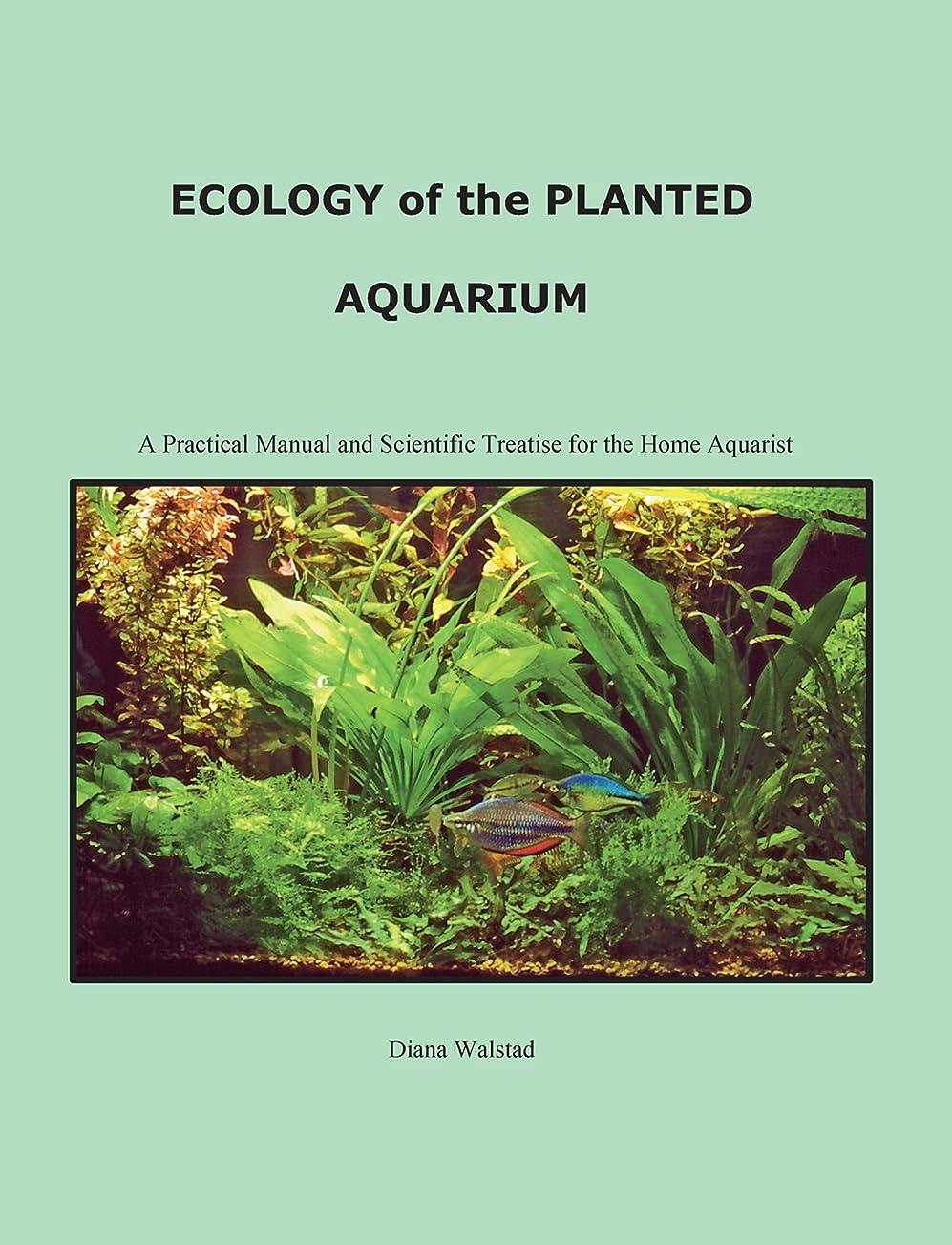 起きて改修傷つけるEcology of the Planted Aquarium: A Practical Manual and Scientific Treatise (English Edition)