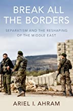 Break all the Borders: Separatism and the Reshaping of the Middle East
