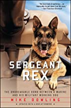 Sergeant Rex: The Unbreakable Bond Between a Marine and His Military Working Dog
