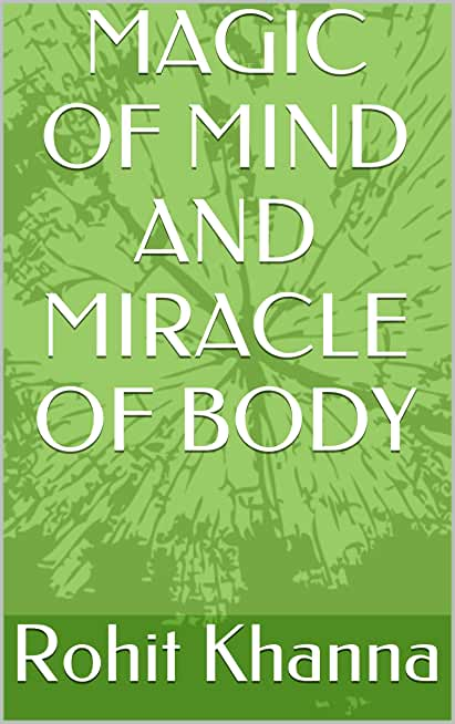 MAGIC OF MIND AND MIRACLE OF BODY (English Edition)