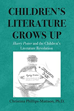 Children's Literature Grows Up: Harry Potter and the Children's Literature Revolution