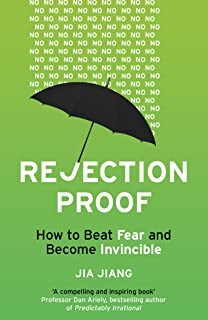 Rejection Proof: How to Beat Fear and Become Invincible