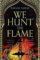We Hunt the Flame: The TikTok Sensation! (Sands of Arawiya Book 1) Kindle Edition