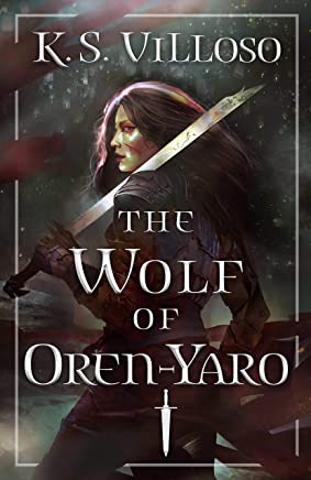 The Wolf of Oren-Yaro (Chronicles of the Bitch Queen Book 1)