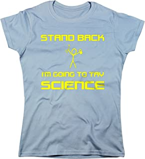 Nutees Women's Stand Back I'm Going To Try Science T Shirt