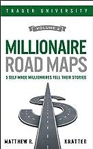 Millionaire Road Maps: 5 Self-Made Millionaires Tell Their Stories (Volume 2)