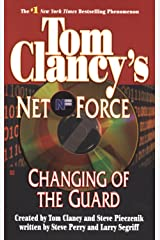 Tom Clancy's Net Force: Changing of the Guard Kindle Edition