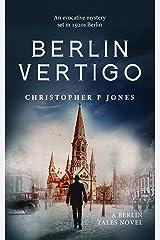 Berlin Vertigo: Evocative mystery set in 1920s Berlin (Berlin Tales Book 1) Kindle Edition
