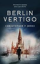 Berlin Vertigo: Evocative mystery set in 1920s Berlin (Berlin Tales Book 1)