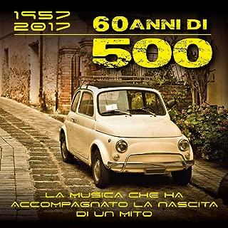 1957 - 2017, 60 anni di 500 (La musica che ha accompagnato la nascita di un mito)