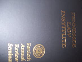 Tennessee Law Institute, 2011, Fortieth Annual Review Seminar