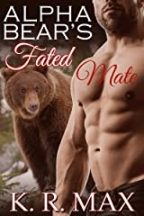Alpha Bear's Fated Mate: A First Time BBW Alpha Male Romance (Haven Bear Shifters Book 2) Kindle Edition