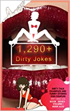 1,290+ Dirty Jokes, Dirty Talk Examples and Funny Stories for Couples (WTF OMG LOL Book 1)