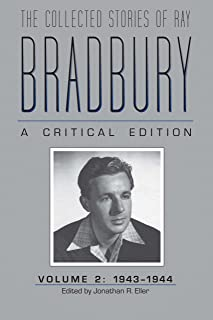 The Collected Stories of Ray Bradbury: A Critical Edition Volume 2, 1943-1944