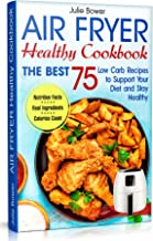 Air Fryer Healthy Cookbook: The Best 75 Low Carb Recipes to Support Your Diet and Stay Healthy