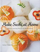 Make Sushi at Home: Delicious and Easy Recipes for All Occasions