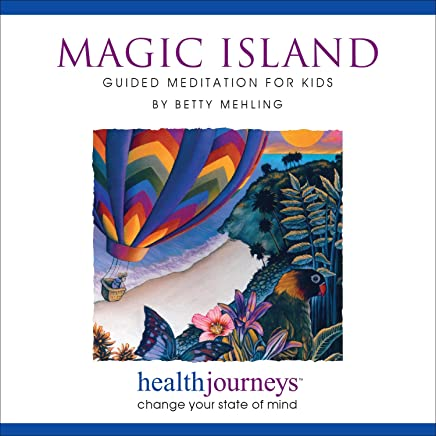 Magic Island: Guided Meditation for Kids- Research Proven Guided Imagery and Relaxation for Kids Ages 4-10, for Boosting Confidence, Reducing Stress, and He with Sleeping.